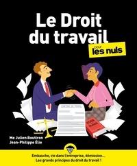 Julien Boutiron et Jean-Philippe Elie - Le droit du travail pour les nuls.