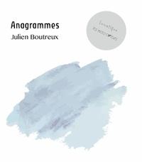 Julien Boutreux et  Lunatique - Anagrammes.