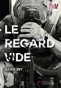 Julien Bry - Le regard vide.