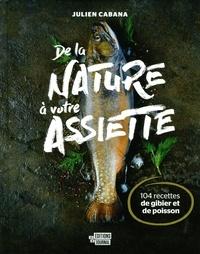 Julien Cabana - De la nature à votre assiette.