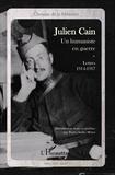 Julien Cain - Un humaniste en guerre - Lettres 1914-1917.
