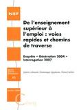 """Julien Calmand - De l'enseignement supérieur à l'emploi - Enquête """"Génération 2004"""" Interrogation 2007."""