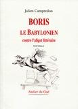 Julien Campredon - Boris le Babylonien contre l'aligot littéraire.