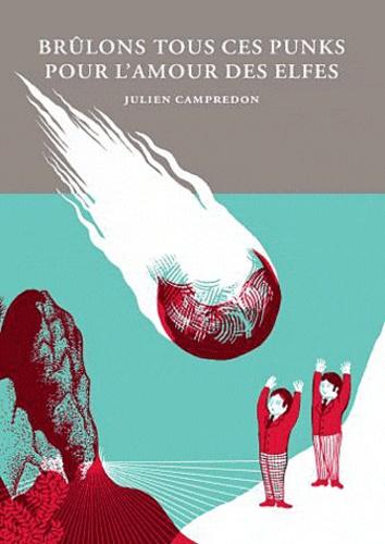 Julien Campredon - Brûlons tous ces punks pour l'amour des elfes.