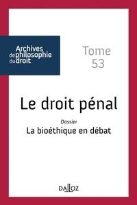 Julien Cantegreil et Philippe Audegean - Le droit pénal - La bioéthique en débat.