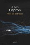 Julien Capron - Feux de détresse.