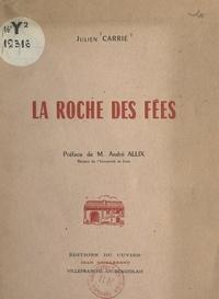 Julien Carrie et André Allix - La roche des fées.