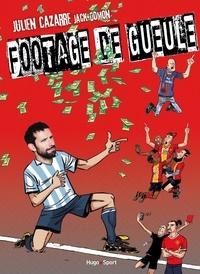 Julien Cazarre et Jack Domon - Footage de gueule !.
