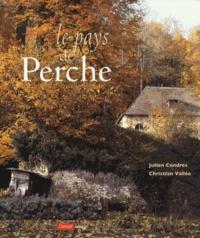 Julien Cendres et Christian Vallée - Le pays de Perche.