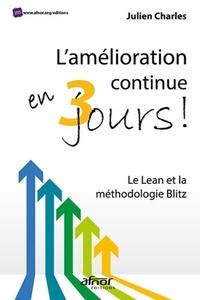 Téléchargement gratuit de livres lus en ligne L'amélioration continue en 3 jours !  - Le Lean et la méthodologie Blitz DJVU RTF par Julien Charles 9782124657186