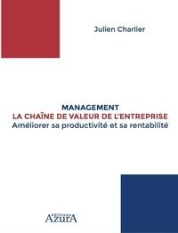 Julien Charlier - La chaîne de valeur de l'entreprise - Améliorer sa productivité et sa rentabilité.