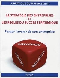 Julien Charlier - La stratégie d'entreprise et les règles du succès stratégique - Forger l'avenir de son entreprise.