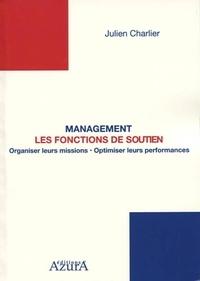Julien Charlier - Management : les fonctions de soutien - Organiser leurs missions, optimiser leurs performances.