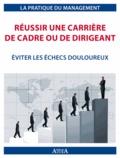 Julien Charlier - Réussir une carrière de cadre ou de dirigeant - Eviter les échecs douloureux.