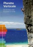 Julien Charrié - Planète verticale - Les plus beaux sites d'escalade du monde.