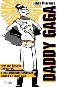 Kindle téléchargements gratuits nouveaux livres Daddy gaga  - Pour bien éduquer son rejeton, il existe d'excellentes méthodes. Sinon il y a Daddy Gaga  9782259278935 (Litterature Francaise) par Julien Chavanes