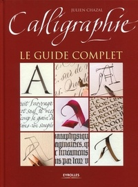 Julien Chazal - Calligraphie - Le guide complet.