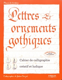 Julien Chazal - Lettres et ornements gothiques.