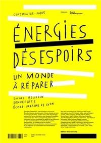 Julien Choppin et Nicola Delon - Energies Désespoirs - Un monde à réparer.