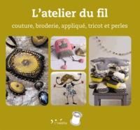 Julien Clapot - L'atelier du fil - Couture, broderie, applique, tricot et perles.