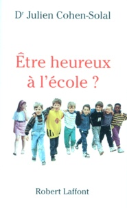 Julien Cohen-Solal - Etre heureux à l'école ?.