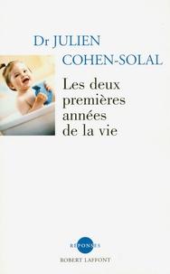 Julien Cohen-Solal - Les deux premières années de la vie.