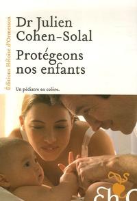 Julien Cohen-Solal - Protégeons nos enfants.