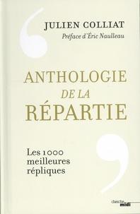 Télécharger des livres japonais ipad Anthologie de la répartie  - Les 1 000 mielleures répliques par Julien Colliat 9782749161228 in French