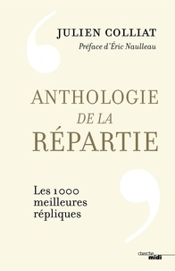 Téléchargement de livres gratuits dans le coin Anthologie de la répartie  - Les 1 000 mielleures répliques PDF 9782749161235