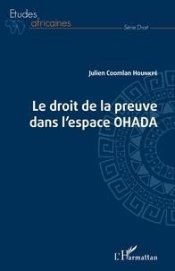 Julien Coomlan Hounkpè - Droit de la preuve dans l'espace OHADA.