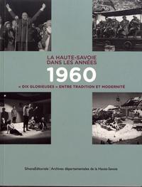 """Julien Coppier et Hélène Maurin - La Haute-Savoie dans les années 1960 - """"Dix glorieuses"""" entre tradition et modernité."""