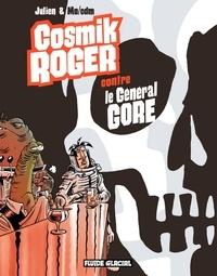 Julien et  Mo-Cdm - Cosmik Roger Tome 3 : Cosmik Roger contre le général Gore.
