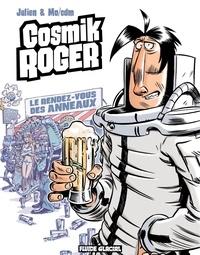 Julien et  Mo-Cdm - Cosmik Roger Tome 4 : Le rendez-vous des Anneaux.