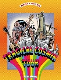 Julien et  Mo-Cdm - Cosmik Roger Tome 6 : Tragical Cosmik Tour.