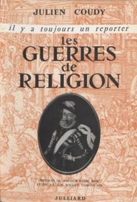 Julien Coudy et Henri Bosc - Les guerres de religion.