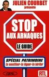 Julien Courbet - Stop aux arnaques le guide - Spécial patrimoine.