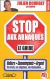 Julien Courbet - Stop aux arnaques - Le guide.