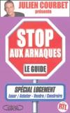 Julien Courbet - Stop aux arnaques - Le guide spécial logement.