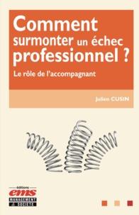 Julien Cusin - Comment surmonter un échec professionnel ? - Le rôle de l'accompagnant.