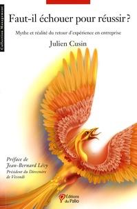 Julien Cusin - Faut-il échouer pour réussir ? - Mythe et réalité du retour d'expérience en entreprise.