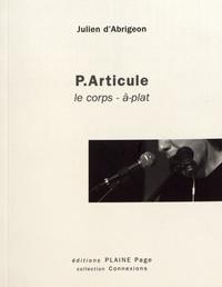 Julien d' Abrigeon - P.Articule - Le corps - à-plat.