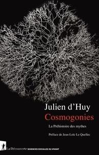 Julien d' Huy - Cosmogonies - La préhistoire des mythes.