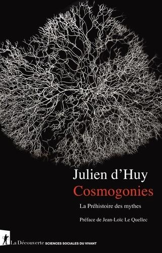 Cosmogonies. La préhistoire des mythes