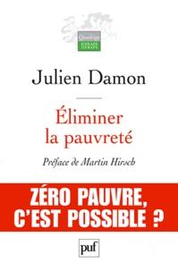 Julien Damon - Eliminer la pauvreté.