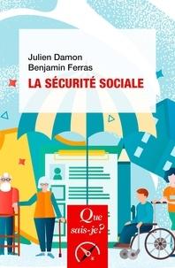 Julien Damon et Benjamin Ferras - La sécurité sociale.