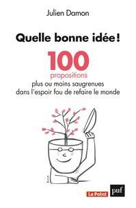 Quelle bonne idée! - 100 propositions plus ou moins saugrenues dans lespoir fou de refaire le monde.pdf