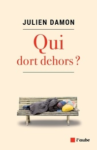 Julien Damon - Qui dort dehors ?.