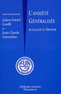 Julien-Daniel Guelfi et Jean-Claude Samuelian - L'anxiété généralisée - Actualité et devenir.