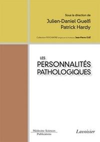 Julien-Daniel Guelfi et Patrick Hardy - Les personnalités pathologiques.