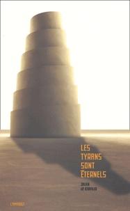 Julien de Kerviler - Les Tyrans sont éternels.